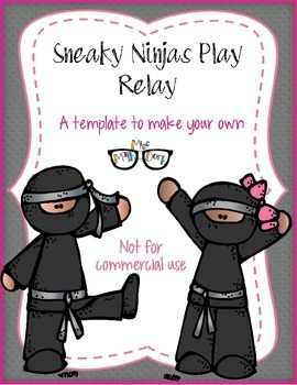 Sneaky Ninja Play Relay! template - Personal Use Only!