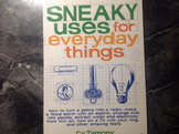 Sneaky uses for everyday things by cy tymony