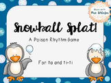 Snowball Splat-A Poison Rhythm Game for Quarter and Eighth Notes