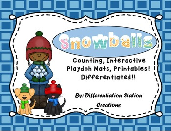 Snowballs!  Interactive Playdough Mats, Counting Centers &