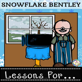 Snowflake Bentley  Lessons for Grades 2-4