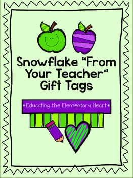 """Snowflake """"From Your Teacher"""" Gift Tags"""
