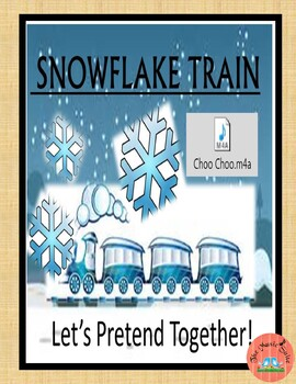 Snowflake Train!  A musical chant for pretend play! FREE Today!