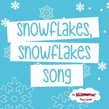 Snowflakes Snowflakes Song