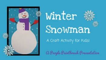 Winter Snowman: A Craft Project For Kids - Identifying & M
