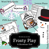 Snowman Unit: Frosty Play