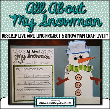 Snowman Descriptive Writing and Snowman Craftivity --- All