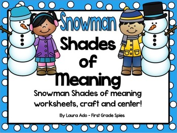 Snowman Shades of Meaning Verb and Adjective Practice & Sn