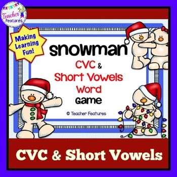 Snowman Literacy: CVC and Short Vowels Game