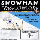 Snowman Snowman What Do You Need? Emergent Reader