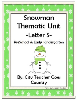 Letter S - Snowman Thematic Unit- Preschool & Kinder (38 pages)