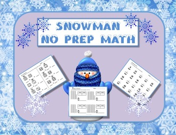 Snowman Themed NO PREP Math Pack - 23 Print and Go Math Ac