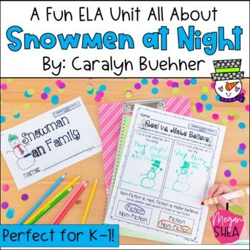 Snowmen At Night by Caralyn Buehner ELA Activities for Kin