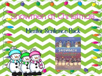 Snowmen at Christmas {Mentor Sentence Pack} FIRST GRADE!