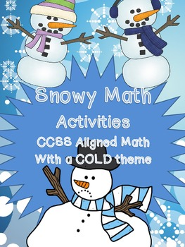 Snowy Math-CCSS Aligned Math Centers and Activities