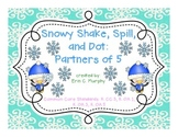 Snowy Shake and Spill: Partners of 5