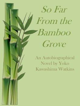 So Far From the Bamboo Grove Novel Guide