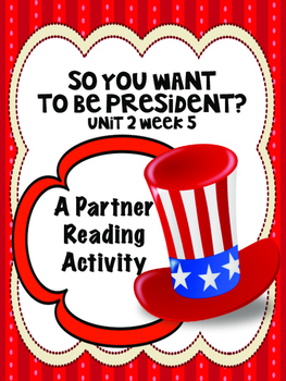So You Want to Be President?  Partner Read  Reading Street