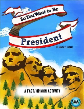 So You Want to be President - Fact/Opinion Activity Perfec
