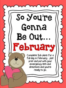 So You're Gonna Be Out...February Emergency Sub Plans