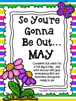 So You're Gonna Be Out...May (EMERGENCY Sub Plans)