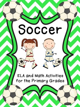 Soccer ELA and Math Activities for the Primary Grades