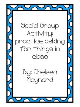 Social Group Activity: asking for help in the classroom