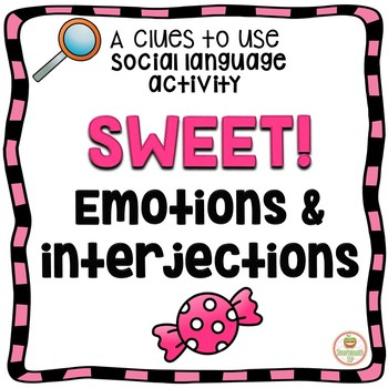 Social Skills:  Emotions and Interjections