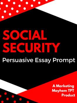 Social Security Persuasive Essay Prompt