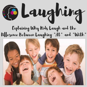 Social Skill: Laughing; Why do kids laugh?