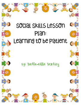 Social Skills Lesson Plan: Learning Patience