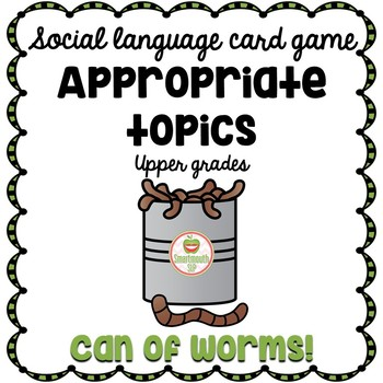 Social Skills Topic Game:  Can of Worms!