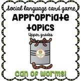 Social Skills:  Appropriate topics Spring