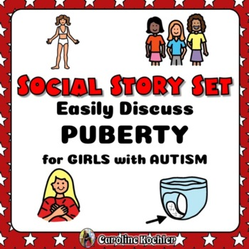 Social Story Set for Growing Up: Girls in Puberty (Autism,
