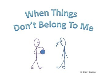"Social Story - Stealing - ""When Things Don't Belong to Me"""