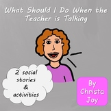 What to do When the Teacher is Talking Social Story