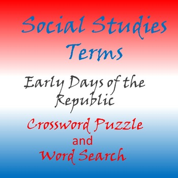Social Studies, History Terms - Early Days of the Republic