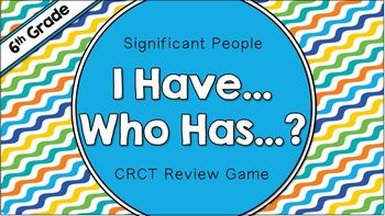 """Social Studies """"I Have... Who Has...?"""" - 6th Grade CRCT Review"""