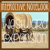 WESTWARD EXPANSION, PIONEERS- Social Studies Notebook w/ P