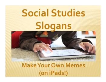 Social Studies Slogans: Make Your Own Memes (on iPads!)