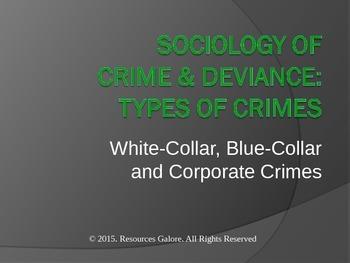 Sociology of Crime & Deviance: White-Collar, Blue-Collar &