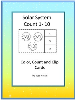 Solar System Color, Count, 1-10 Count and Clip cards Pre-K