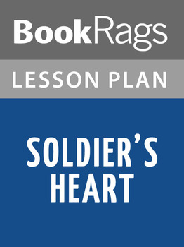 Soldier's Heart Lesson Plans