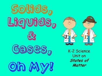 Solids, Liquids & Gases, Oh My!  (Matter)
