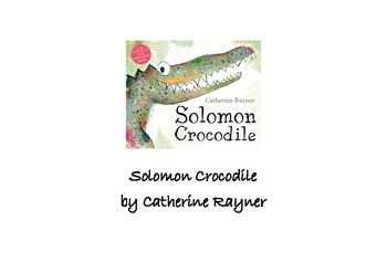 Solomon Crocodile by Catherine Rayner Story Sequencing and