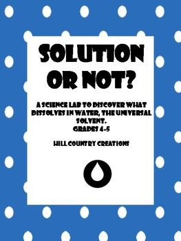 Solutions: Dissolve or Sink/Float: Lab for Grade 4-5