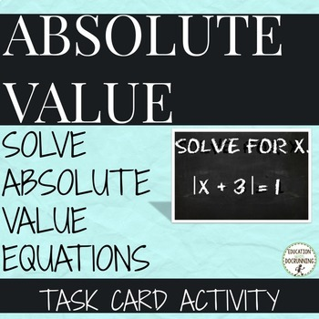 Absolute Value Equations Task Card Activity (Great for sca