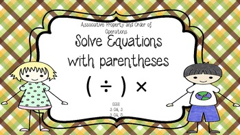 Solve Equations with parentheses: Associative Property/ Or