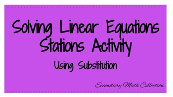 Solve Linear Equations with Substitution Stations Activity