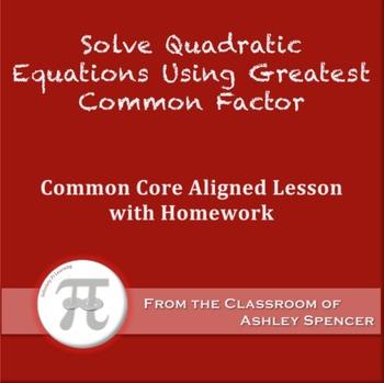 Solve Quadratic Equations Greatest Common Factor (Lesson P